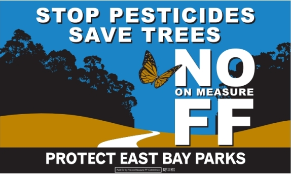 Stop Pesticides - Save Trees - No on Measure FF - Protect East Bay Parks